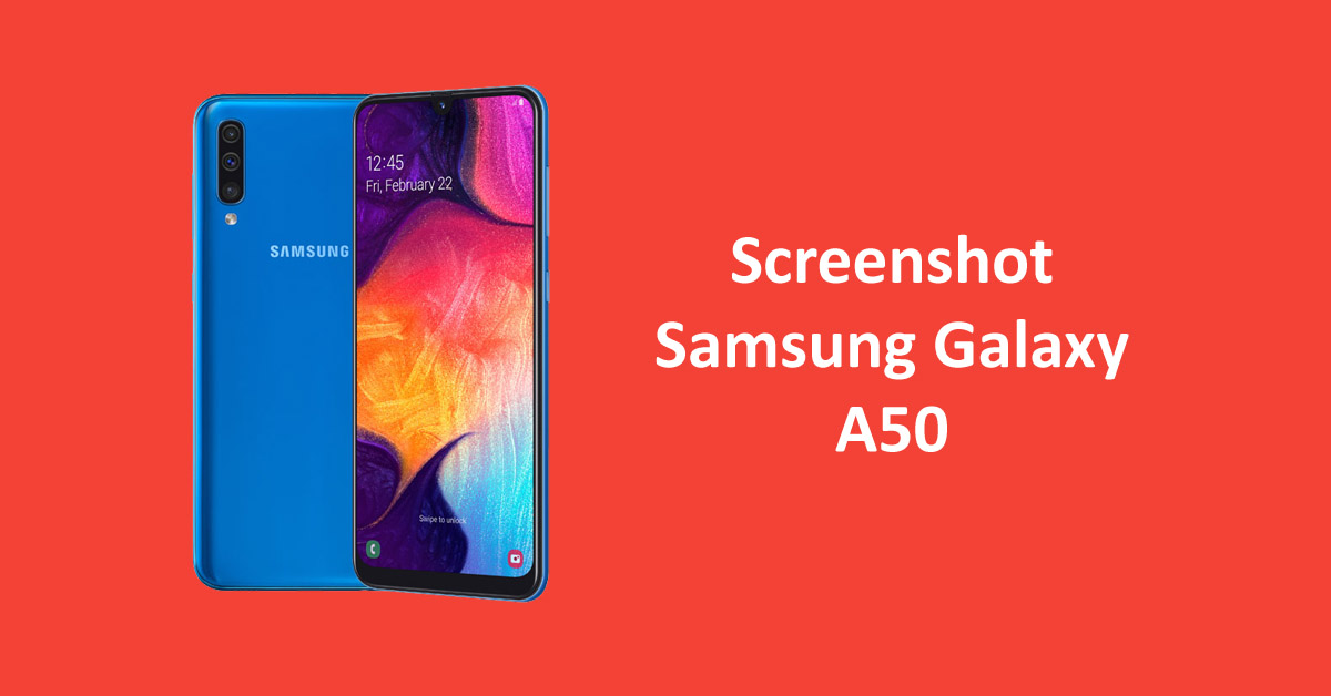 2 Cara Screenshot Samsung Galaxy A50 Terbaru