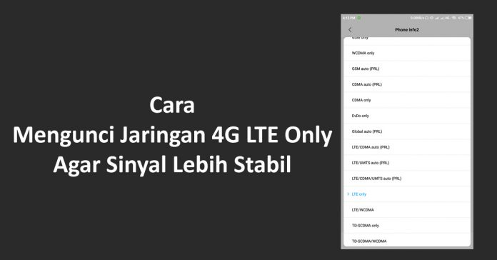 Cara Lock 4G LTE Only di Android Agar Internet Stabil