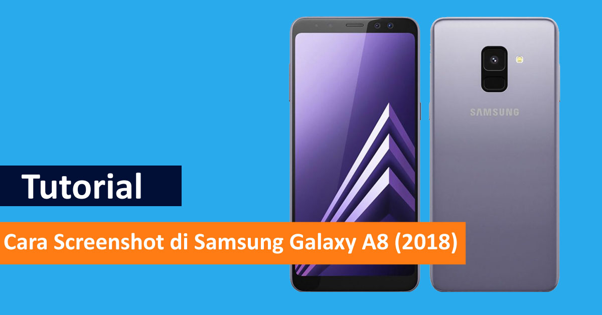 Cara screenshot di Samsung Galaxy A8 (2018)