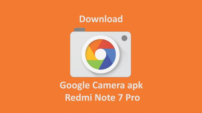 Download Google Camera apk untuk Redmi Note 7 Pro tanpa root