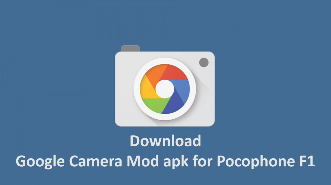 Download google camera 6.2 untuk xiaomi pocophone f1